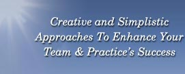 Creative and Simplistic Solutions to Enhance Your Team and Practice's Success